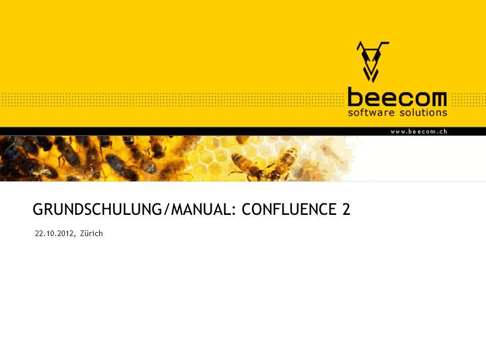 GRUNDSCHULUNG/MANUAL: CONFLUENCE 2 22.10.2012, Zürich