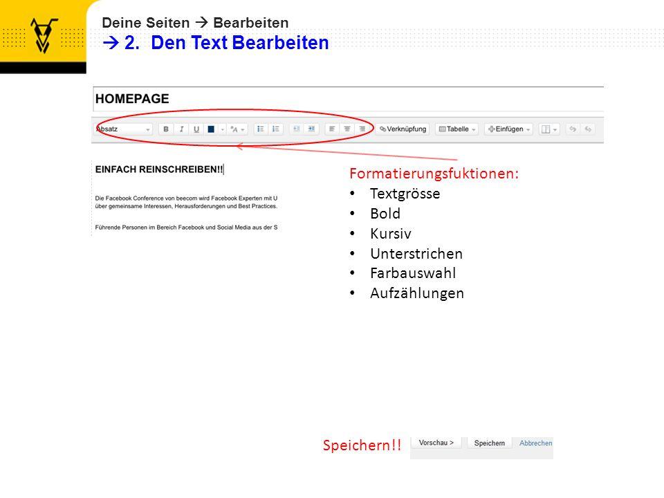  2. Den Text Bearbeiten Formatierungsfuktionen: Textgrösse Bold