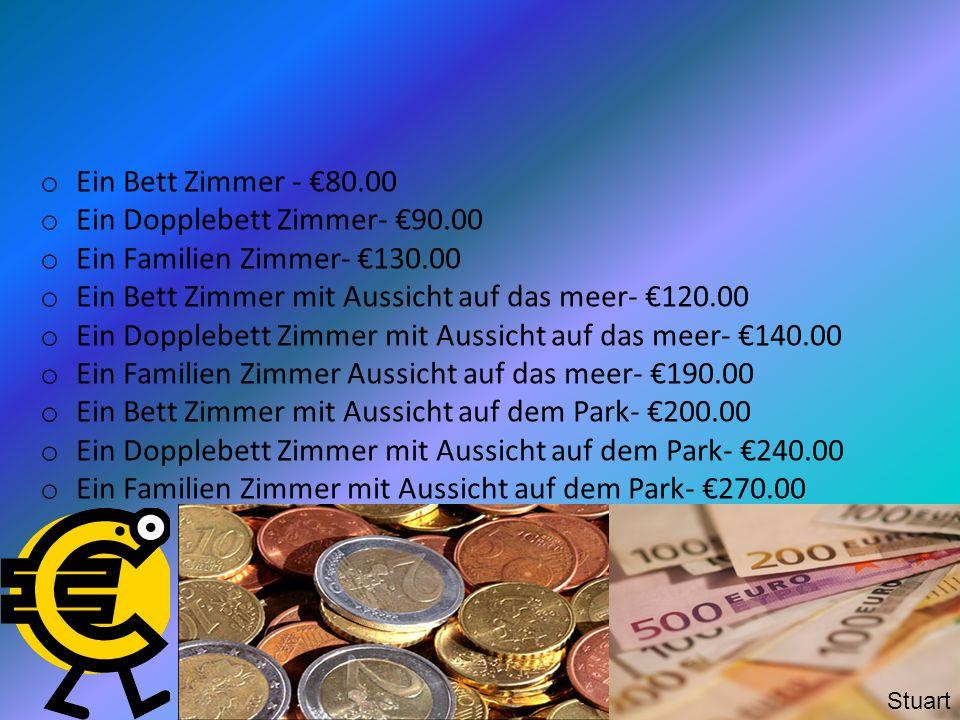 Ein Dopplebett Zimmer- €90.00 Ein Familien Zimmer- €130.00