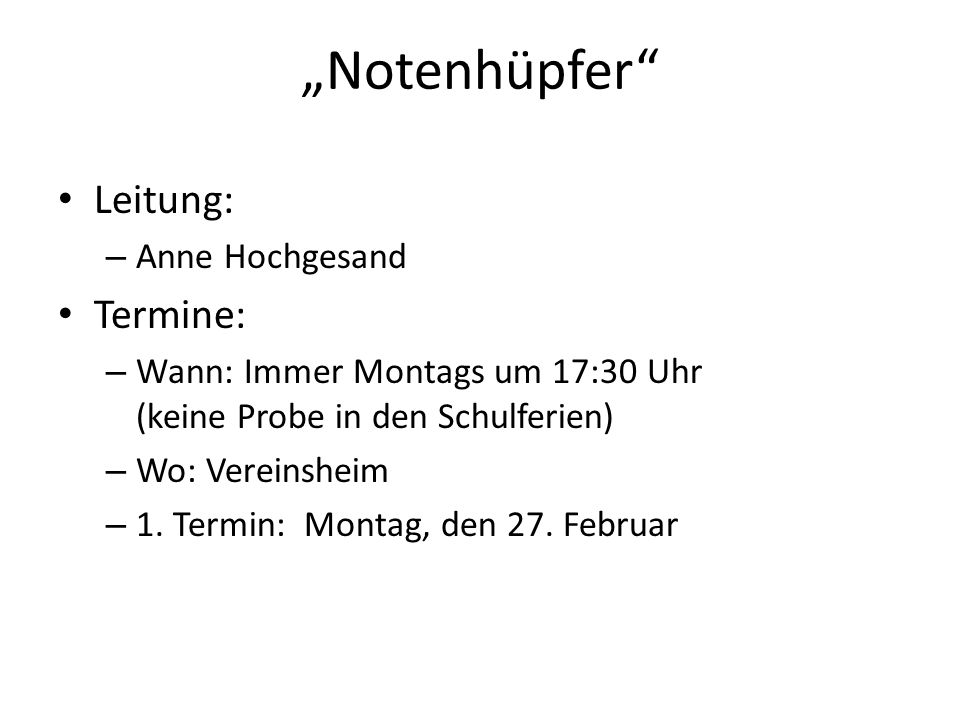 """Notenhüpfer Leitung: Termine: Anne Hochgesand"