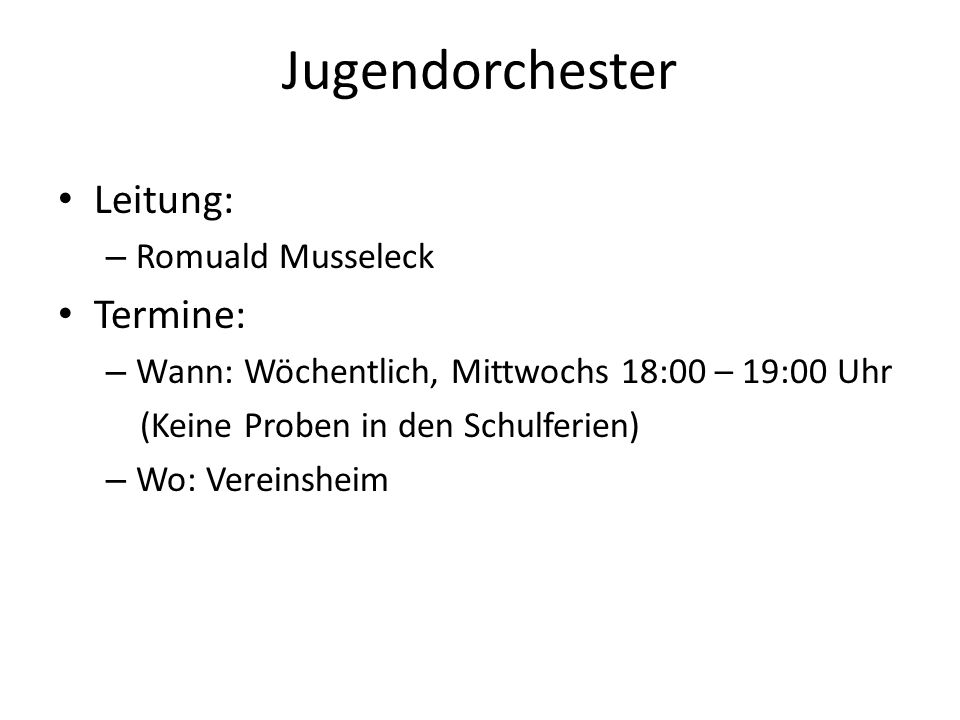 Jugendorchester Leitung: Termine: Romuald Musseleck