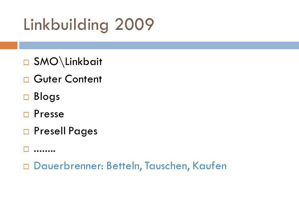 Linkbuilding 2009 SMO\Linkbait Guter Content Blogs Presse