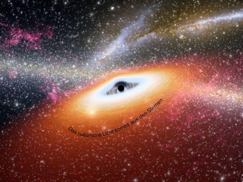 Das natürliche Licht kommt aus den Sternen