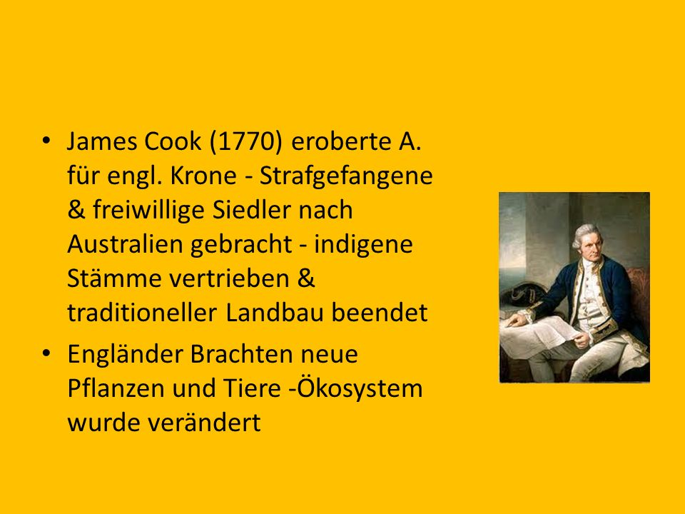 James Cook (1770) eroberte A. für engl