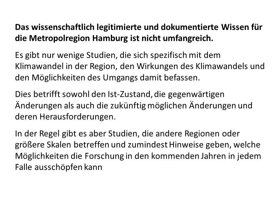 Das wissenschaftlich legitimierte und dokumentierte Wissen für die Metropolregion Hamburg ist nicht umfangreich.