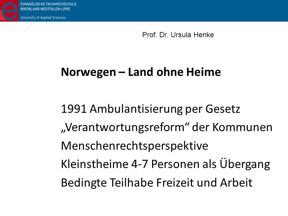 Norwegen – Land ohne Heime 1991 Ambulantisierung per Gesetz
