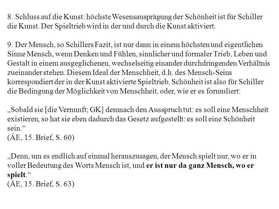 8. Schluss auf die Kunst: höchste Wesensausprägung der Schönheit ist für Schiller die Kunst.