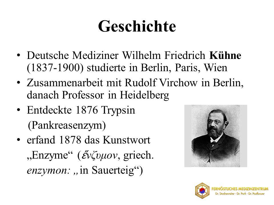 Geschichte Deutsche Mediziner Wilhelm Friedrich Kühne (1837-1900) studierte in Berlin, Paris, Wien.