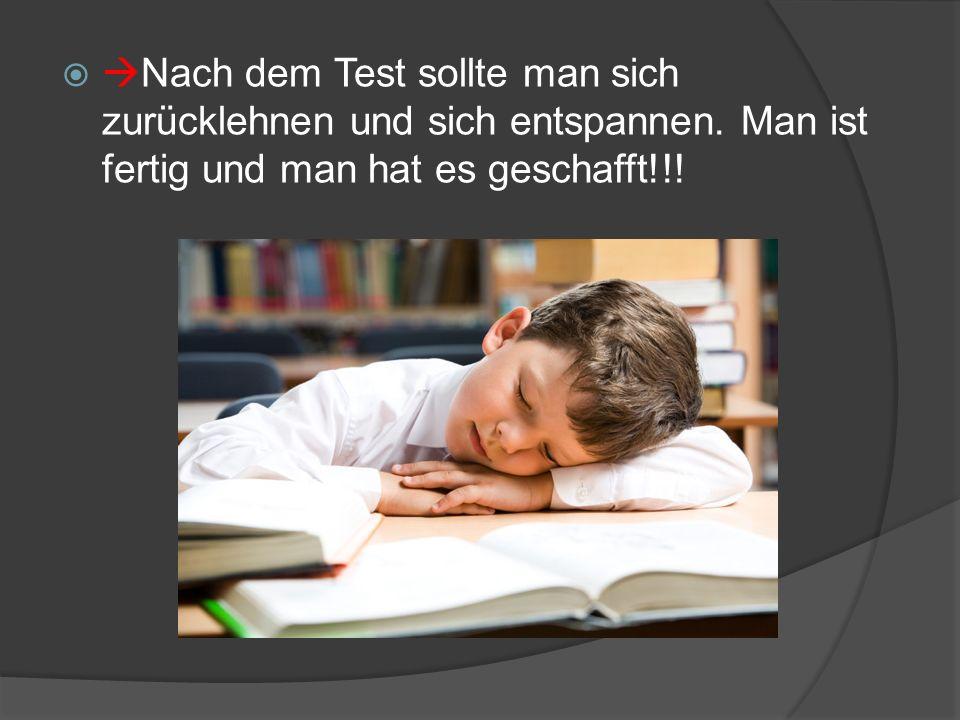 Nach dem Test sollte man sich zurücklehnen und sich entspannen