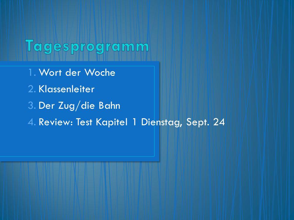 Tagesprogramm Wort der Woche Klassenleiter Der Zug/die Bahn