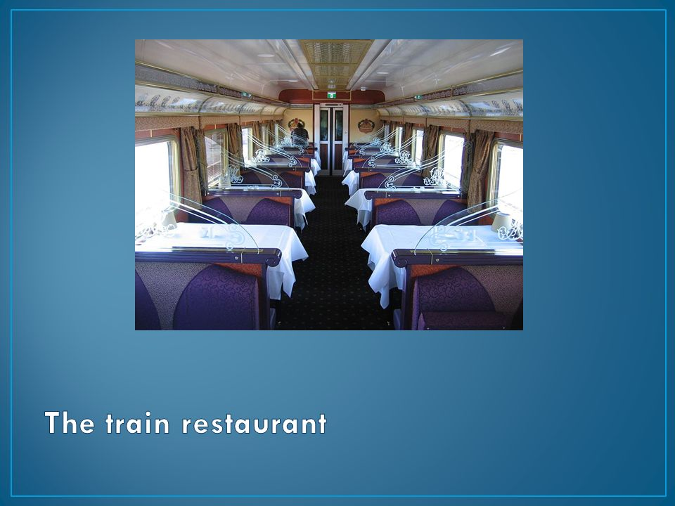 The train restaurant