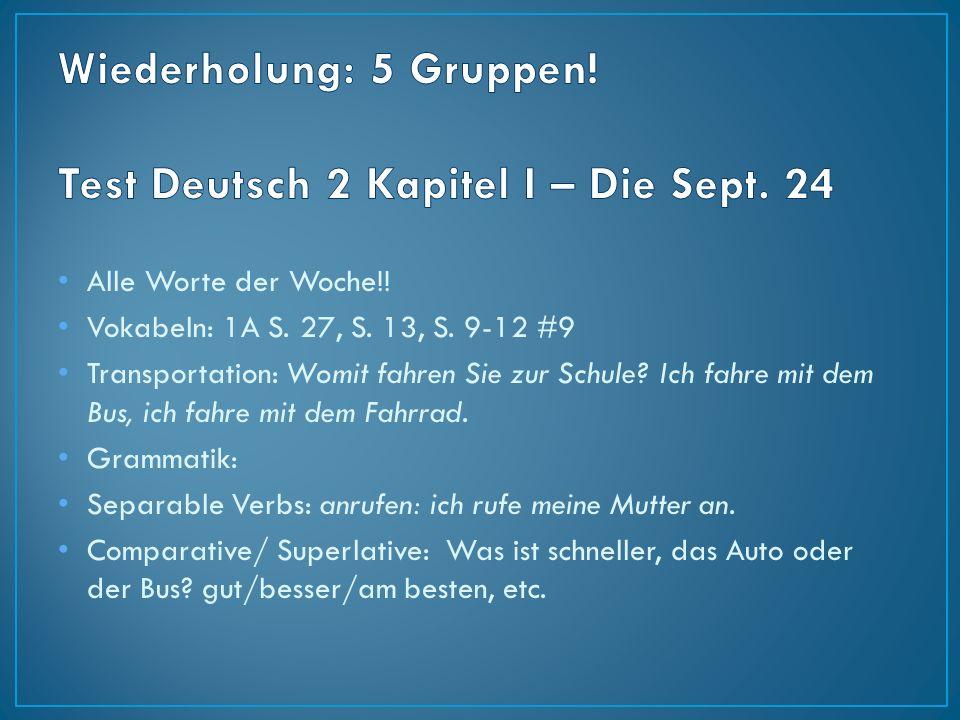 Wiederholung: 5 Gruppen! Test Deutsch 2 Kapitel I – Die Sept. 24