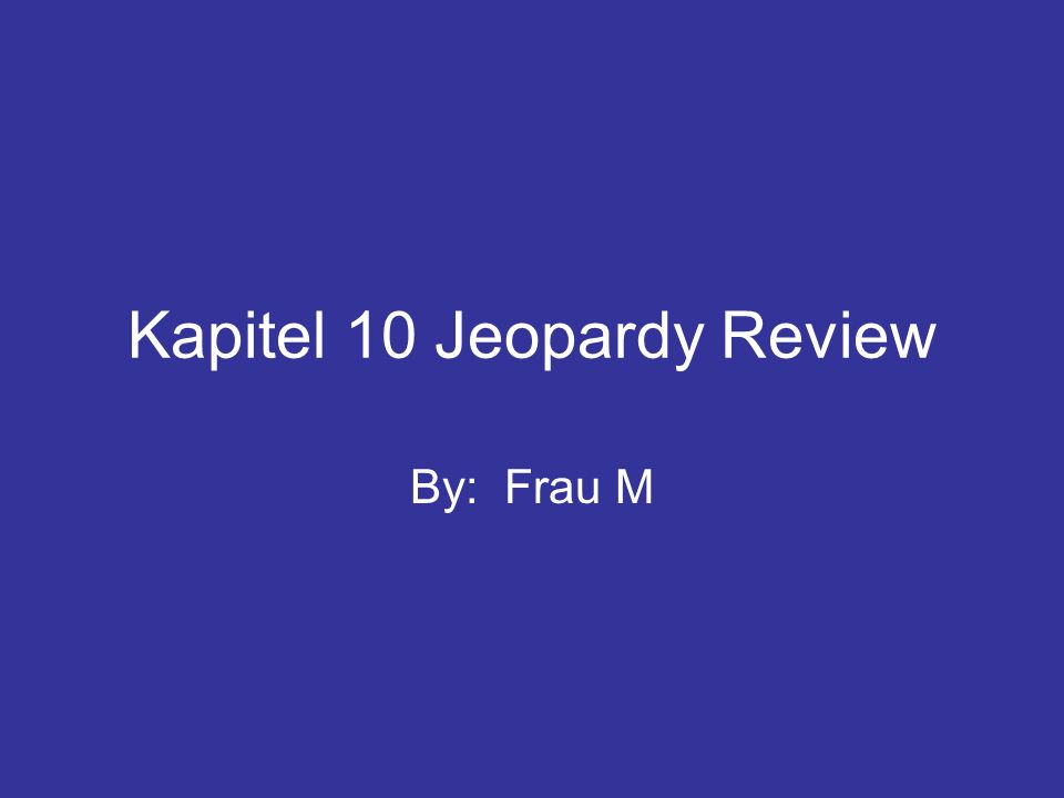 Kapitel 10 Jeopardy Review