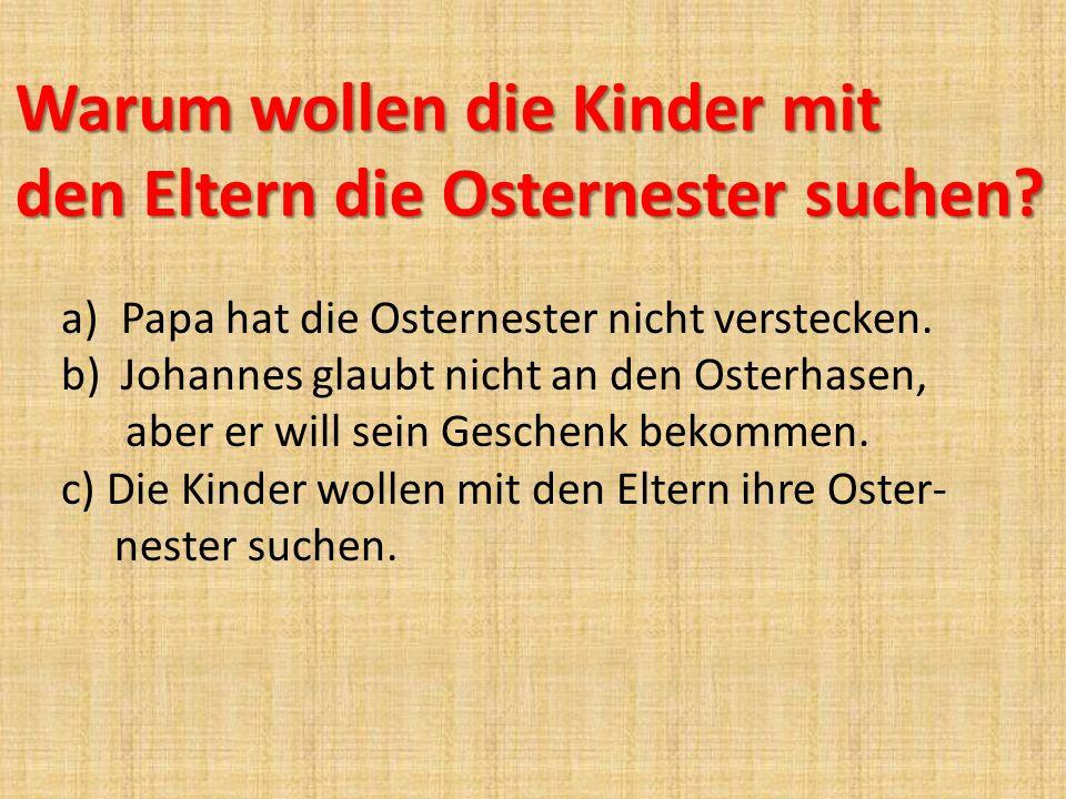 Warum wollen die Kinder mit den Eltern die Osternester suchen
