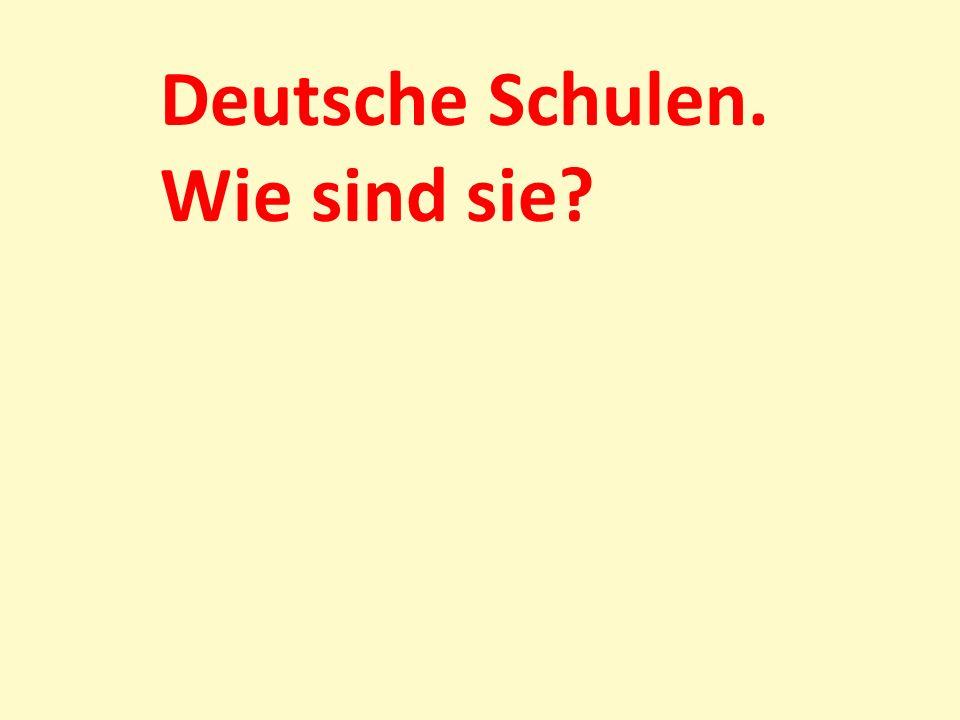 Deutsche Schulen. Wie sind sie