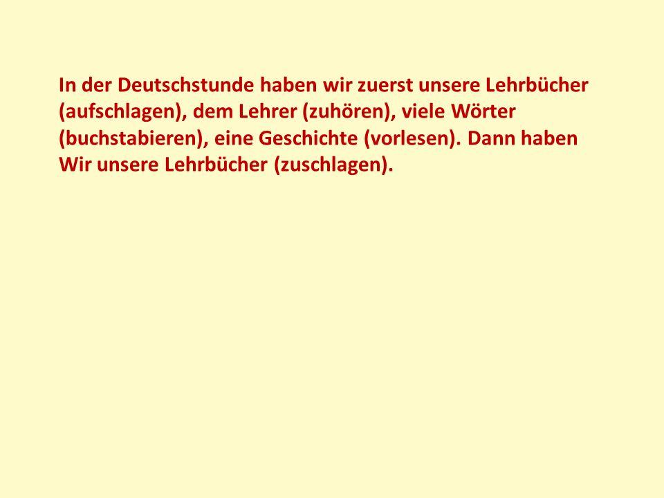 In der Deutschstunde haben wir zuerst unsere Lehrbücher