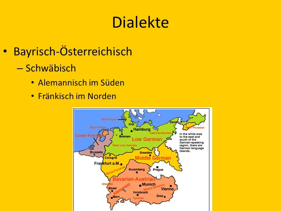 Dialekte Bayrisch-Österreichisch Schwäbisch Alemannisch im Süden