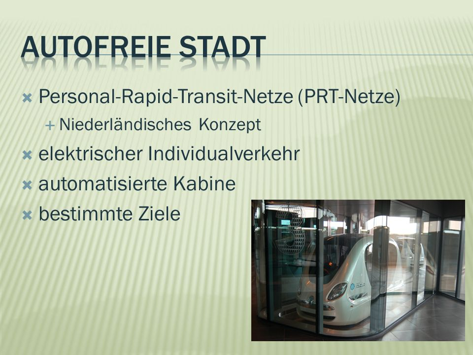 Autofreie stadt Personal-Rapid-Transit-Netze (PRT-Netze)