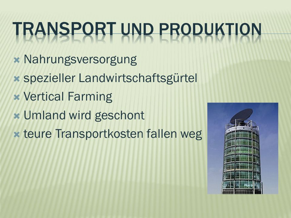 Transport und Produktion