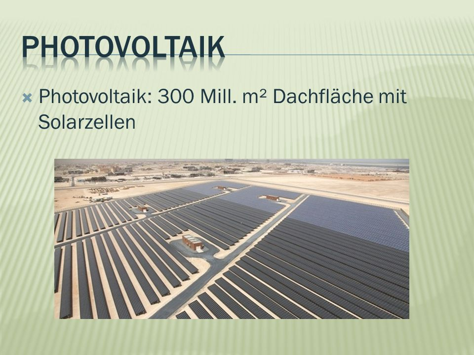 Photovoltaik Photovoltaik: 300 Mill. m² Dachfläche mit Solarzellen
