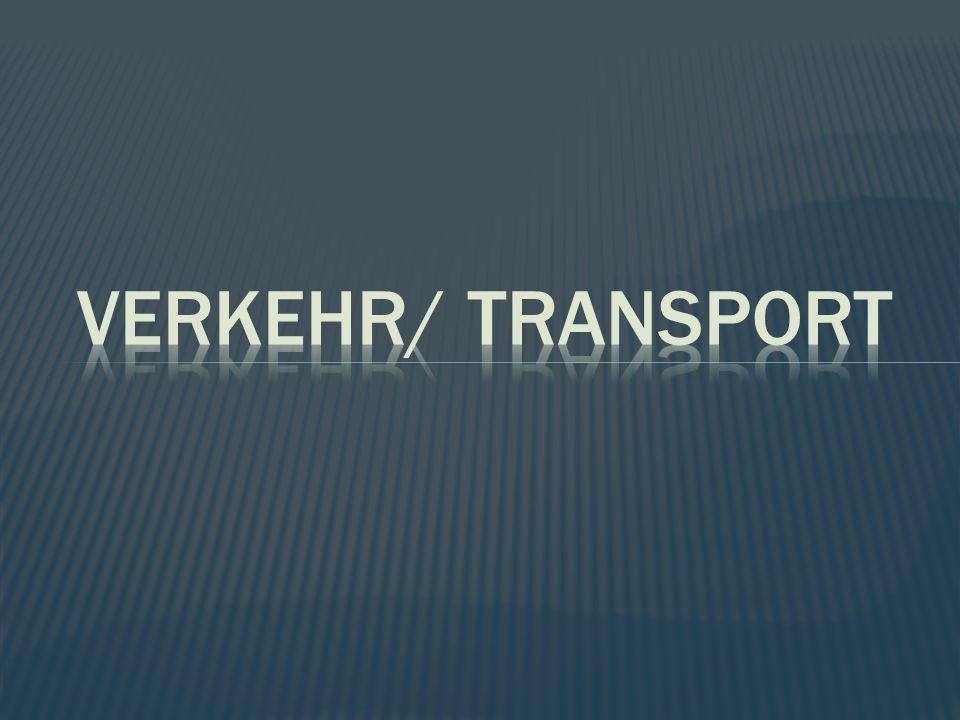 Verkehr/ Transport