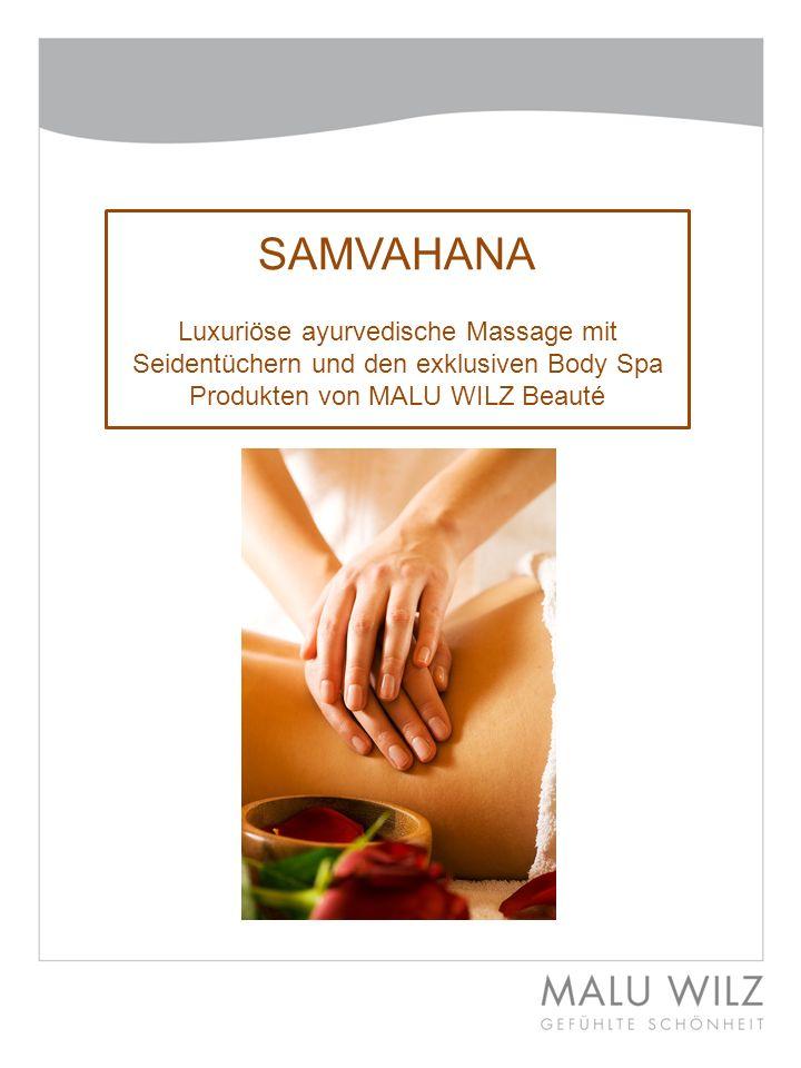 SAMVAHANA Luxuriöse ayurvedische Massage mit Seidentüchern und den exklusiven Body Spa Produkten von MALU WILZ Beauté.