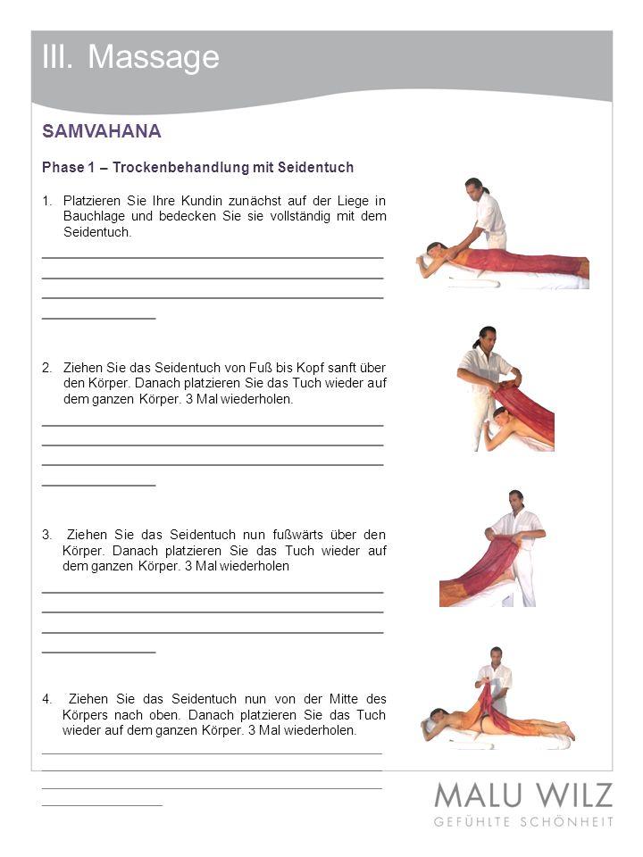 III. Massage SAMVAHANA. Phase 1 – Trockenbehandlung mit Seidentuch.