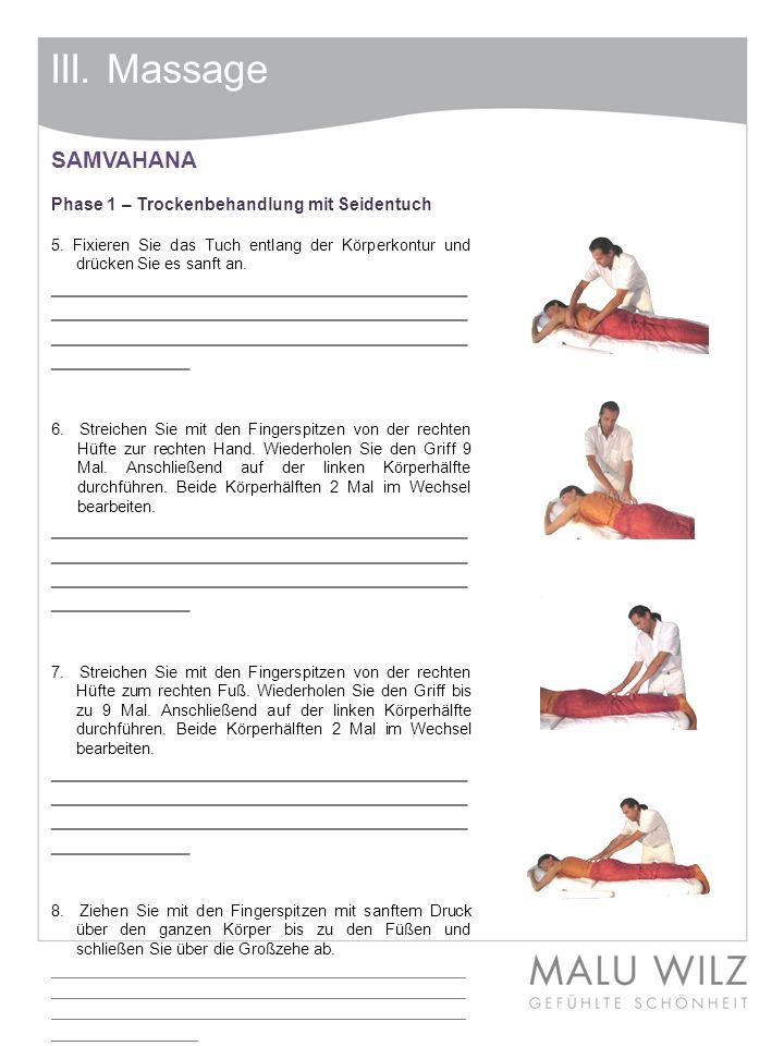 III. Massage SAMVAHANA. Phase 1 – Trockenbehandlung mit Seidentuch. 5. Fixieren Sie das Tuch entlang der Körperkontur und drücken Sie es sanft an.