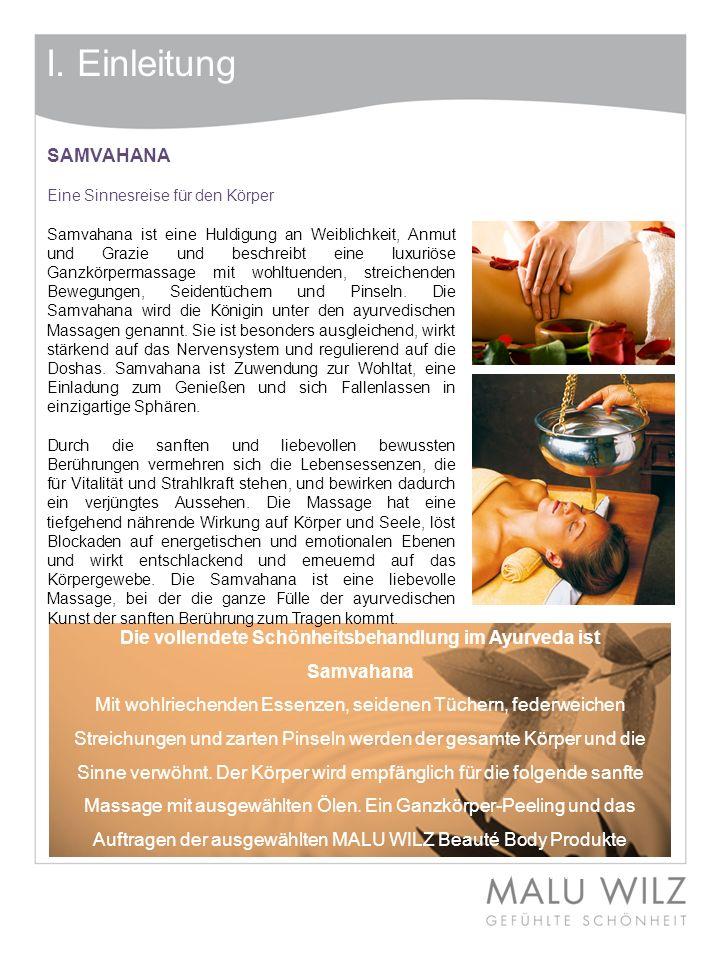 Die vollendete Schönheitsbehandlung im Ayurveda ist Samvahana