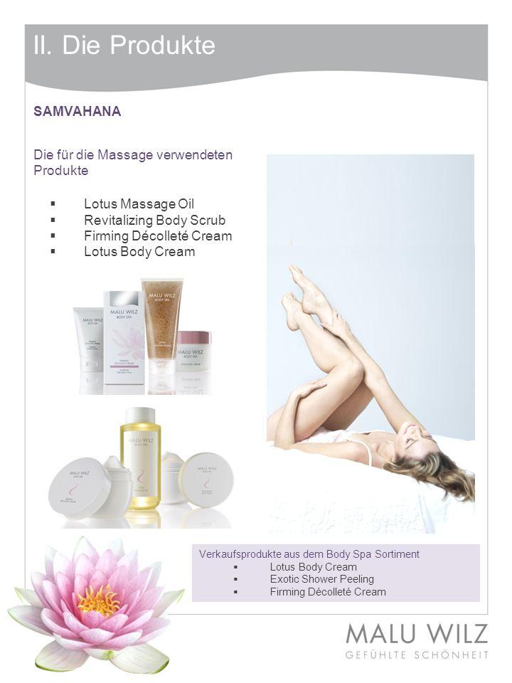 II. Die Produkte SAMVAHANA Die für die Massage verwendeten Produkte