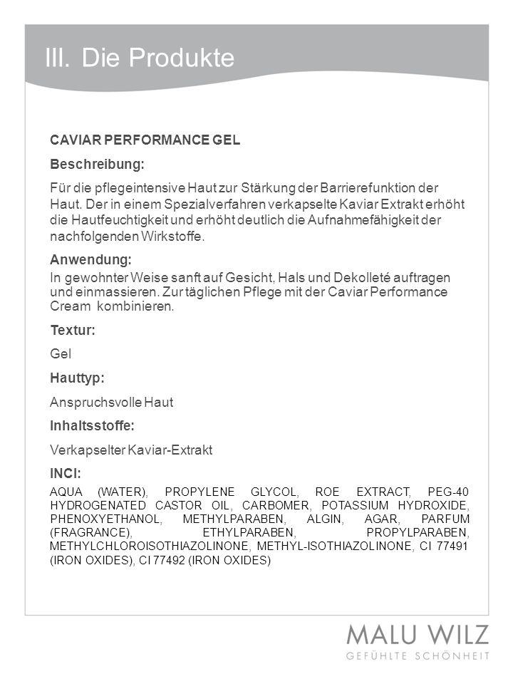 III. Die Produkte CAVIAR PERFORMANCE GEL Beschreibung: