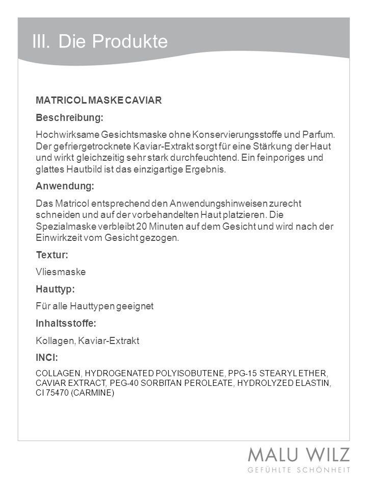 III. Die Produkte MATRICOL MASKE CAVIAR Beschreibung: