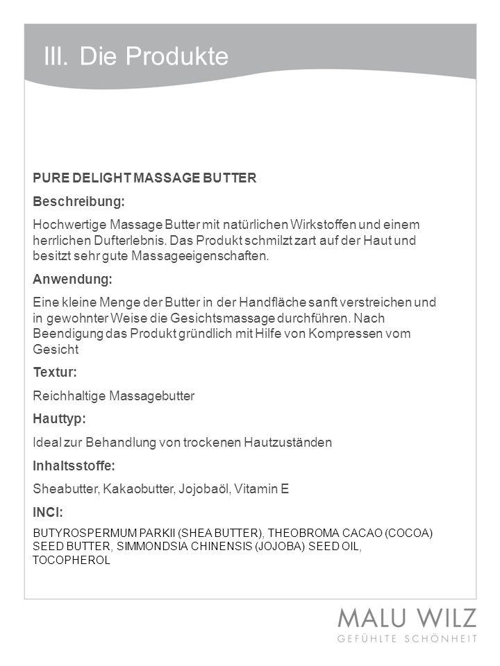 III. Die Produkte PURE DELIGHT MASSAGE BUTTER Beschreibung: