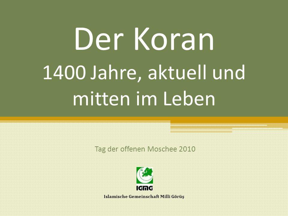 Der Koran 1400 Jahre, aktuell und mitten im Leben