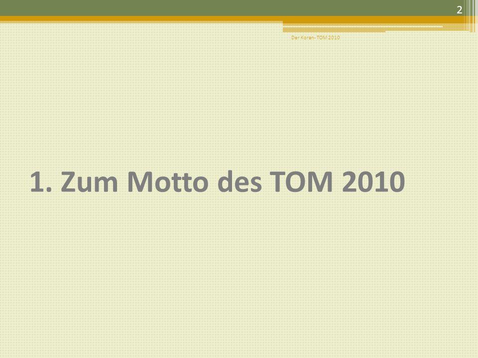 Der Koran- TOM 2010 1. Zum Motto des TOM 2010
