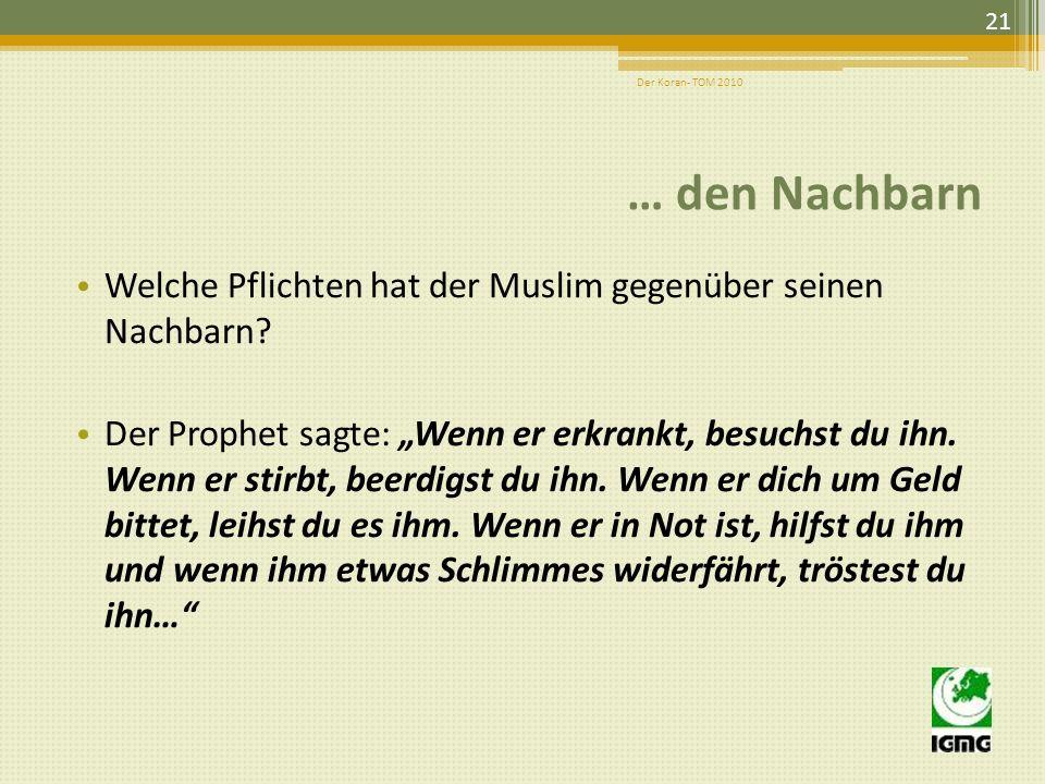 Der Koran- TOM 2010 … den Nachbarn. Welche Pflichten hat der Muslim gegenüber seinen Nachbarn