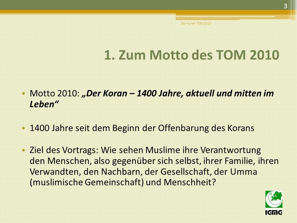 """Der Koran- TOM 2010 1. Zum Motto des TOM 2010. Motto 2010: """"Der Koran – 1400 Jahre, aktuell und mitten im Leben"""