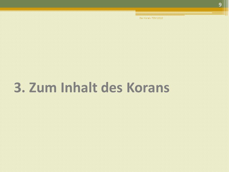 Der Koran- TOM 2010 3. Zum Inhalt des Korans