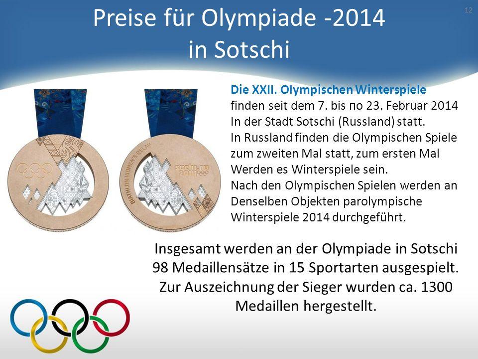 Preise für Olympiade -2014 in Sotschi