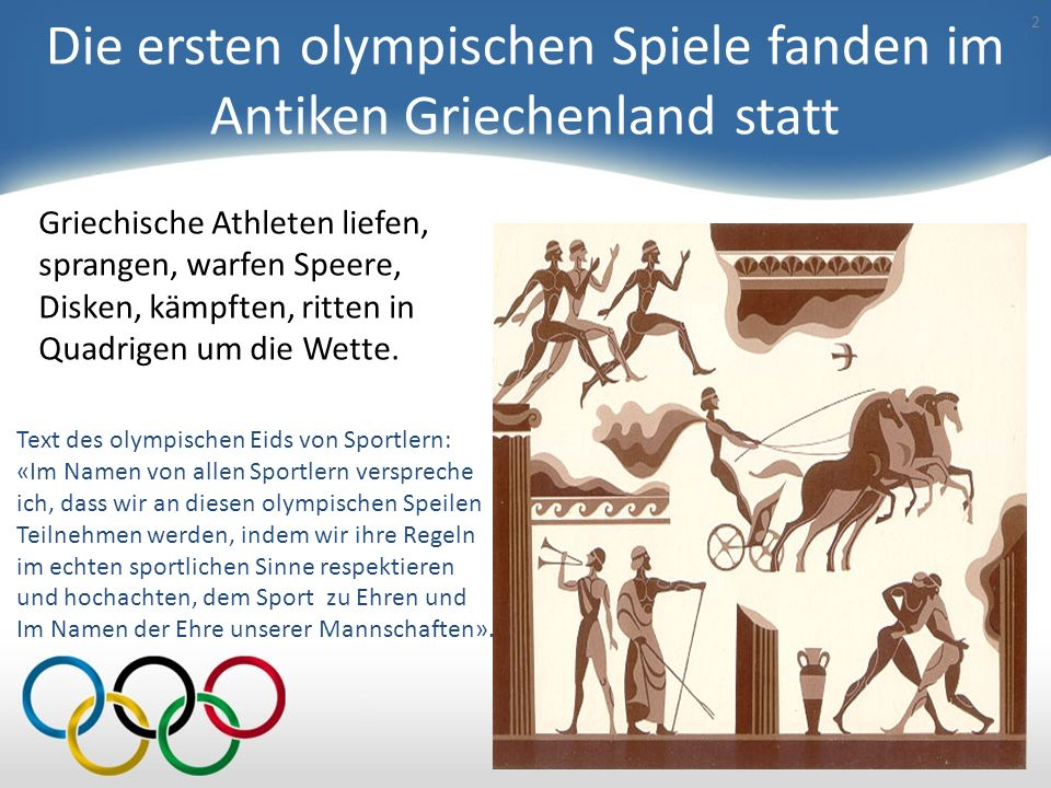 Die ersten olympischen Spiele fanden im Antiken Griechenland statt