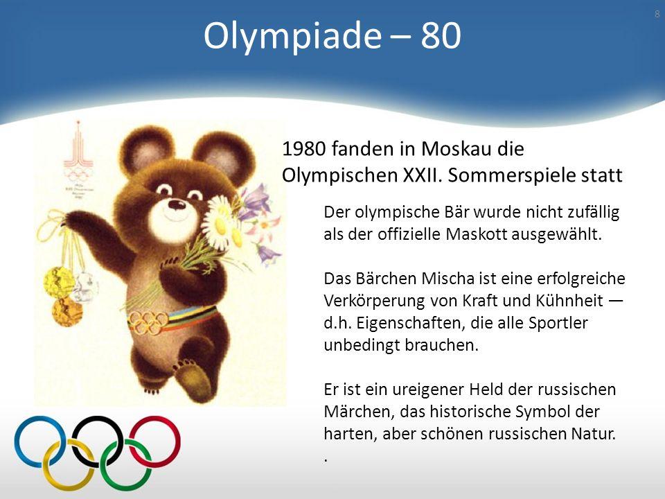 Olympiade – 80 1980 fanden in Moskau die
