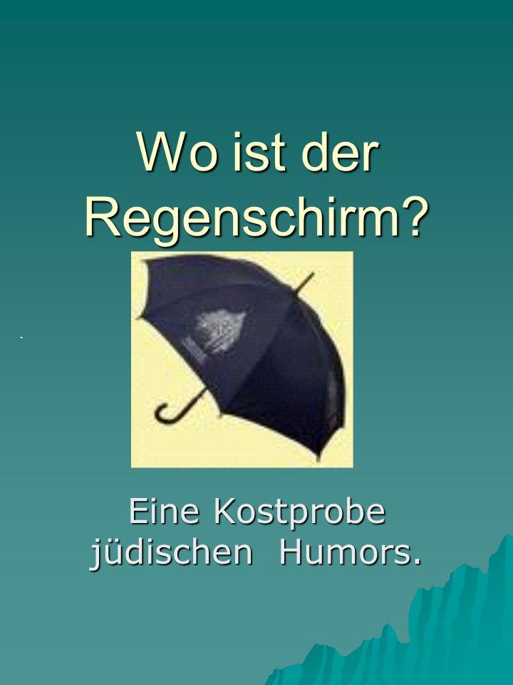 Eine Kostprobe jüdischen Humors.