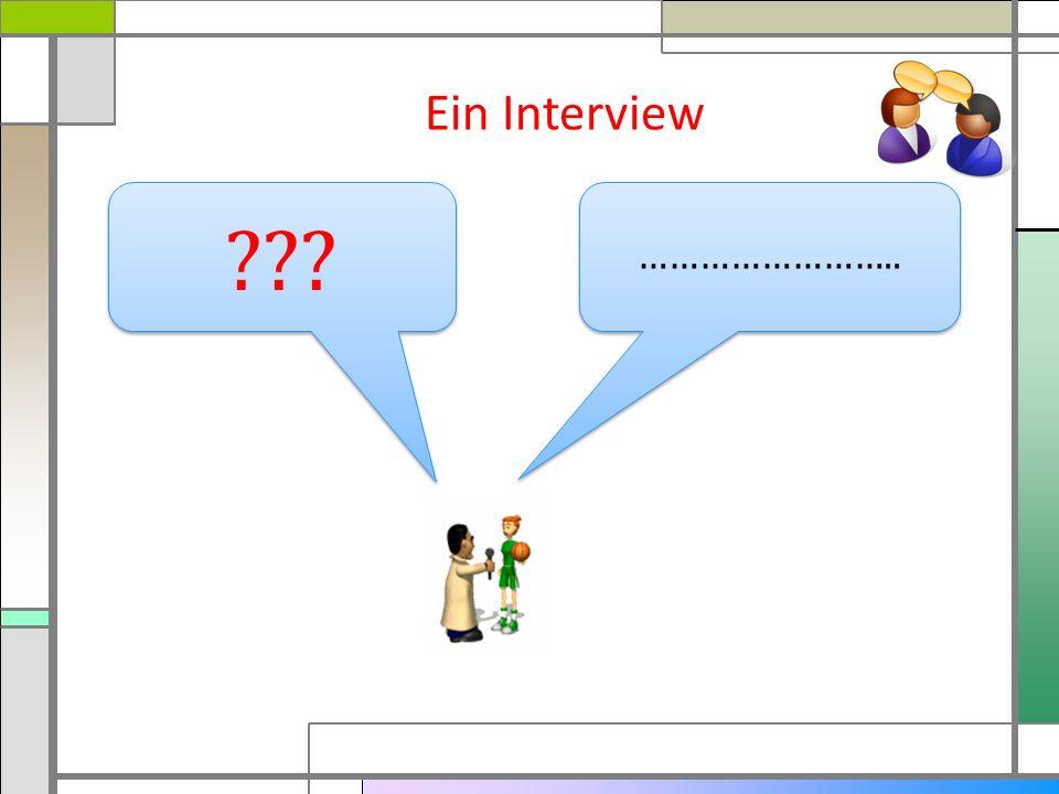 Ein Interview ……………………..