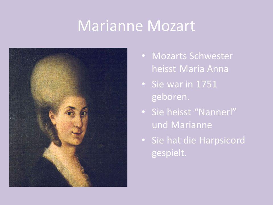 Marianne Mozart Mozarts Schwester heisst Maria Anna