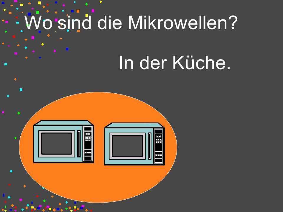 Wo sind die Mikrowellen