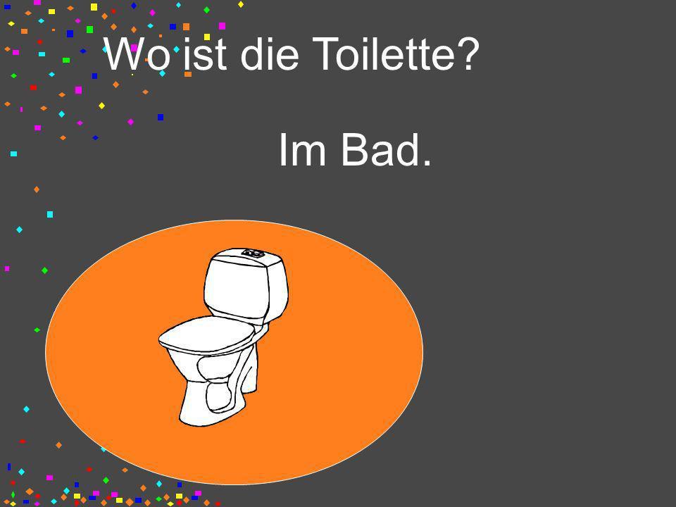 Wo ist die Toilette Im Bad.