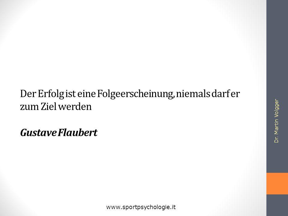 Der Erfolg ist eine Folgeerscheinung, niemals darf er zum Ziel werden Gustave Flaubert