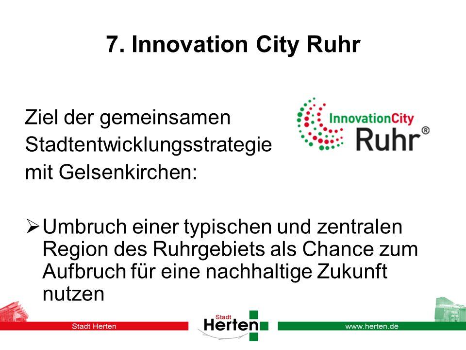 7. Innovation City Ruhr Ziel der gemeinsamen