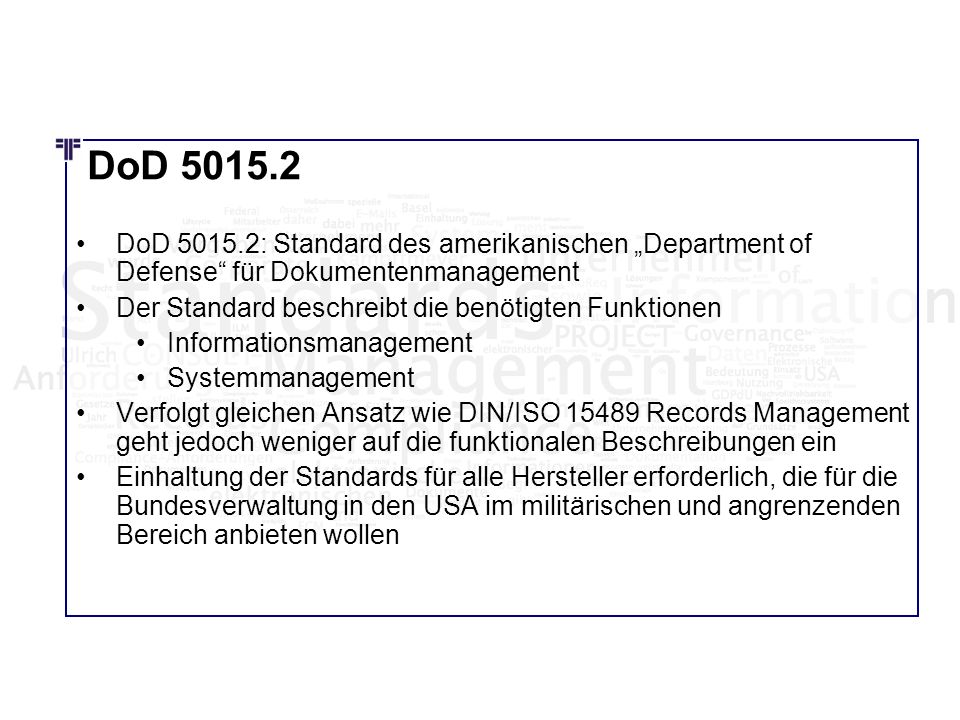 "DoD 5015.2 DoD 5015.2: Standard des amerikanischen ""Department of Defense für Dokumentenmanagement."