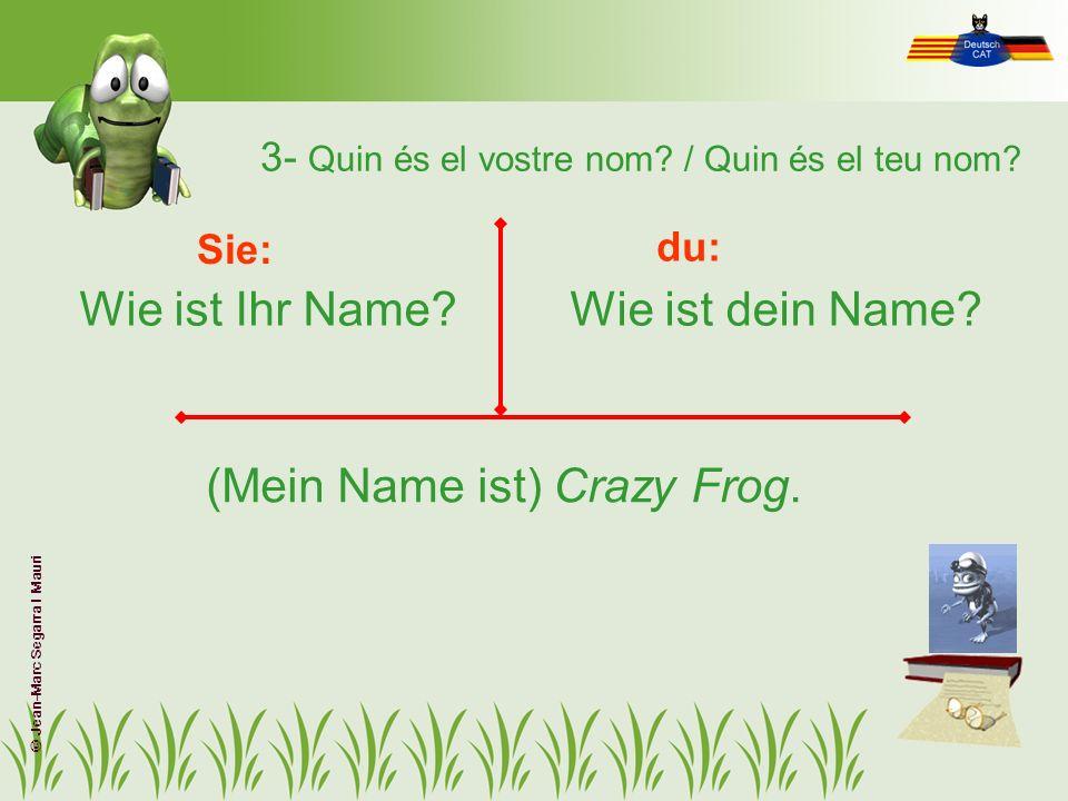 3- Quin és el vostre nom / Quin és el teu nom